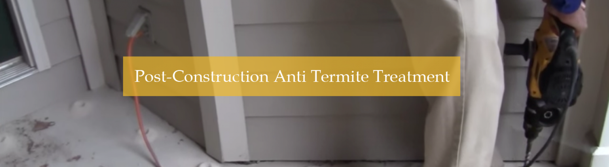 Post-Construction Anti Termite Treatment in Delhi