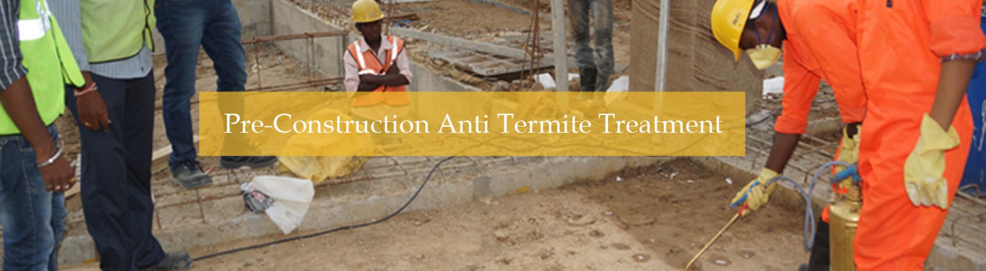 Pre-Construction Anti Termite Treatment in Delhi
